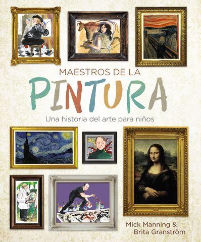 MAESTROS DE LA PINTURA:UNA HISTORIA DE ARTE PARA N
