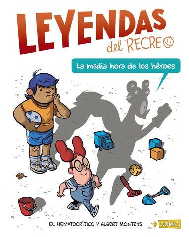 LEYENDAS DEL RECREO la media hora de los heroes