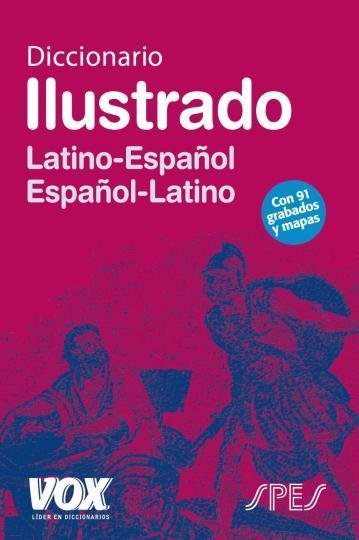 DICC Vox ILUSTRADO Latín - Esp / Esp - Latín SPES Ed. 2011
