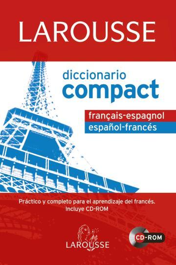DICC Larousse COMPACT Francés - Español / Esp - Fran + CD ROM Ed. 2011