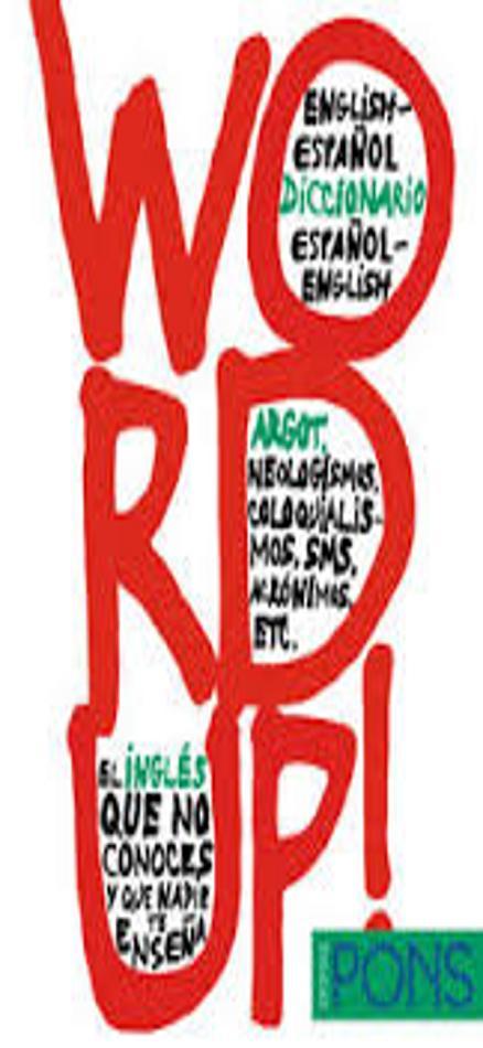 WORD UP! - Inglés / Esp Dicc del  Argot, Neologismos, Acrónimos PONS