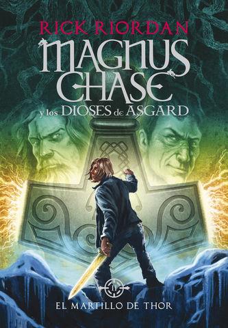 MAGNUS CHASE nº 2 y los dioses de asgard el martillo de thor