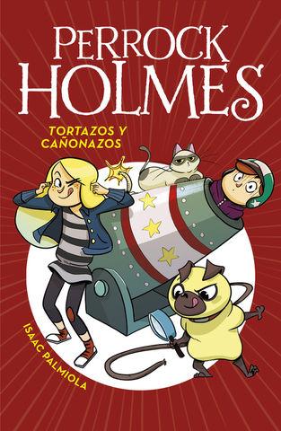 PERROCK HOLMES 4.TORTAZOS Y CA?ONAZOS