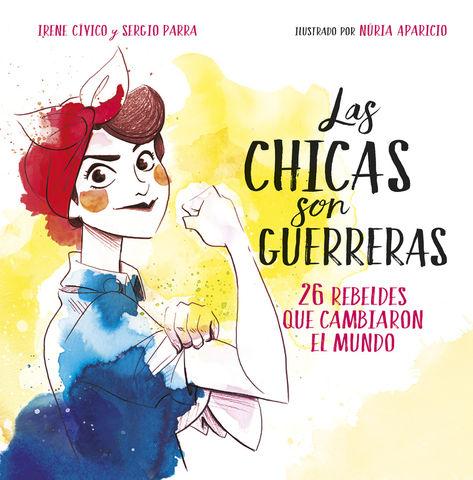 CHICAS SON GUERRERAS, LAS