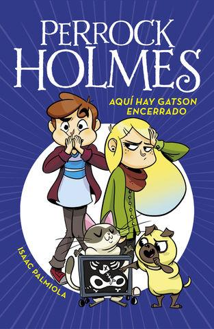 PERROCK HOLMES 5.AQUI HAY GATSON ENCERRA