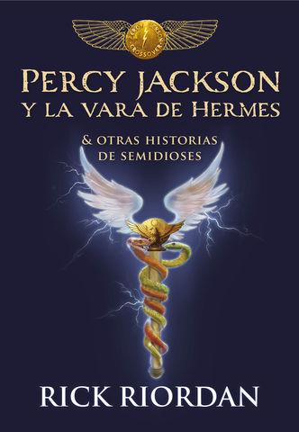 PERCY JACKSON Y LA VARA DE HERMES & Otras Historias de SemiDioses