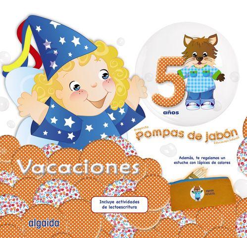 VACACIONES POMPAS DE JABON 5AÑOS