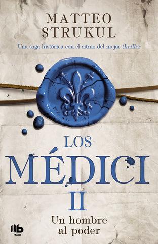MEDICI II, LOS UN HOMBRE AL PODER