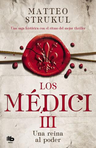 MEDICI III, LOS UNA  REINA AL PODER