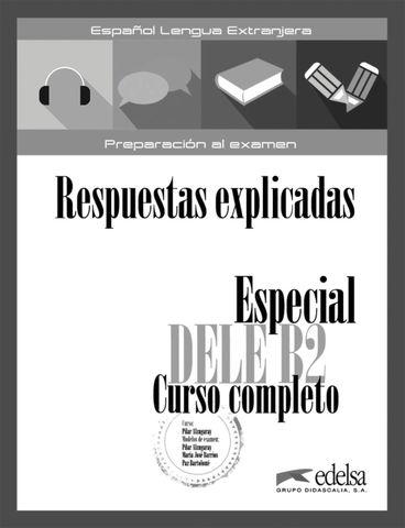 ESPECIAL DELE B2 CURSO COMPLETO Transcripciones y Respuestas Explicada