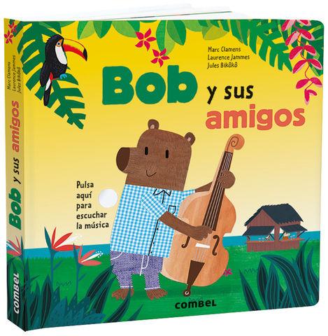BOB Y SUS AMIGOS libro de sonidos