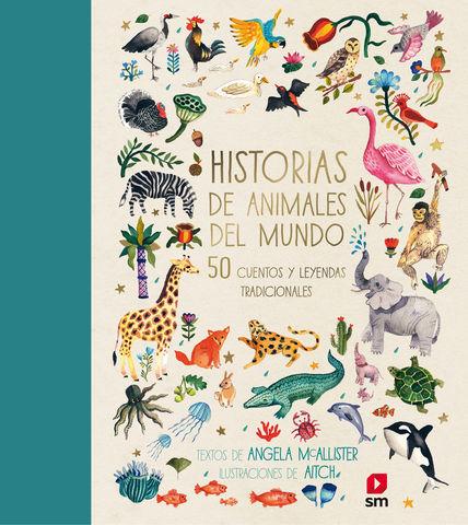 HISTORIAS DE ANIMALES DEL MUNDO - 50 CUENTOS Y LEYENDAS TRADICIONALES