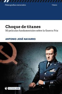 CHOQUE DE TITANES  50 películas sobre la guerra fría
