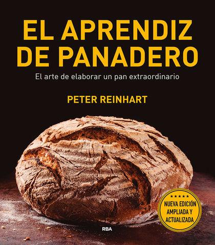 APRENDIZ DE PANADERO, EL  Manual completo para hacer pan artesanal