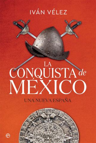 CONQUISTA DE MÉXICO UNA NUEVA ESPAÑA, LA