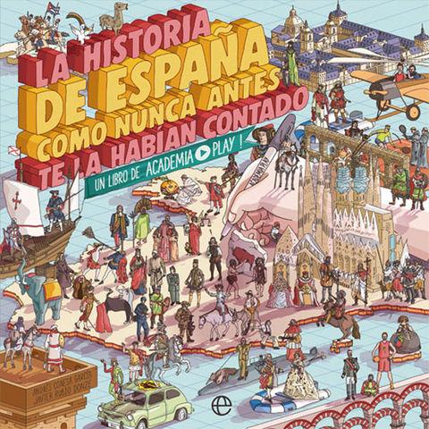 HISTORIA DE ESPAÑA COMO NUNCA ANTES TE LA HABIAN CONTADO, LA