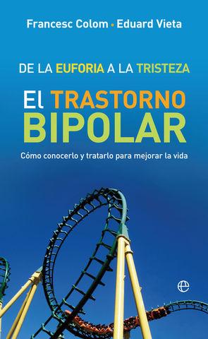 DE LA EUFORIA A LA TRISTEZA EL TRASTORNO BIPOLAR