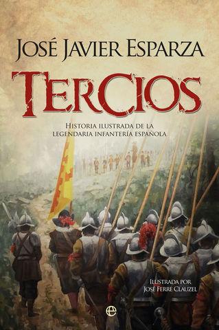 TERCIOS HISTORIA ILUSTRADA DE LA LEGENDARIA  INFANTERIA ESPAÑOLA
