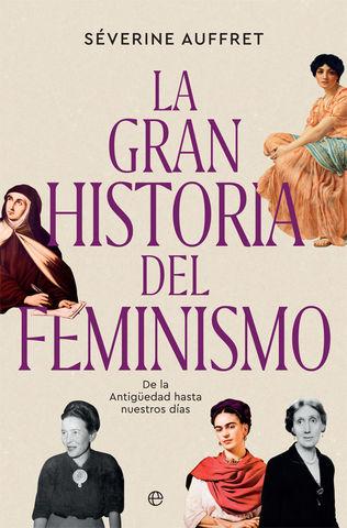 GRAN HISTORIA DEL FEMINISMO, LA DE LA ANTIGUEDAD A NUESTROS DIAS