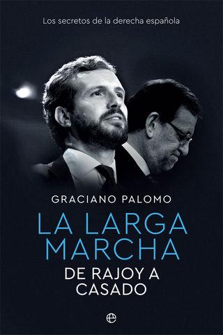 LARGA MARCHA, LA DE RAJOY A CASADO
