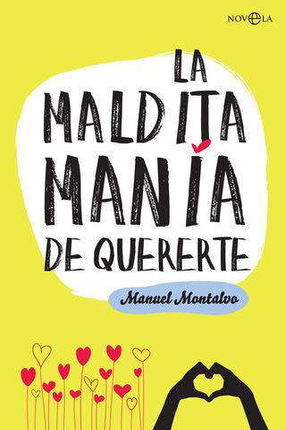 MALDITA MANIA DE QUERERTE, LA