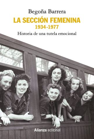 SECCION FEMENINA, LA 1934 1977 HISTORIA DE UNA TUTELA EMOCIONAL
