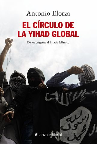 CIRCULO DE LA YIHAD GLOBAL, EL DE LOS ORIGENES AL ESTADO ISLAMICO