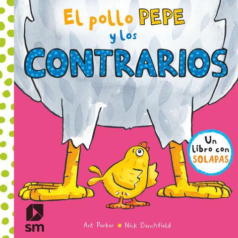 POLLO PEPE Y LOS CONTRARIOS, EL