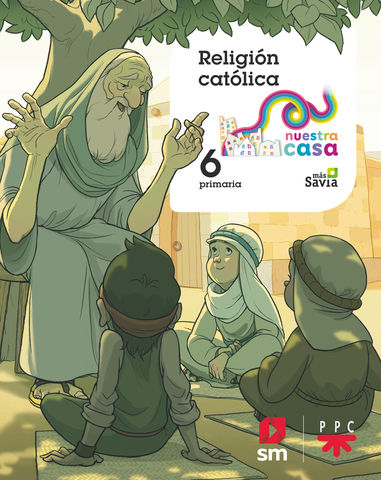 RELIGIÓN CATÓLICA 6º PRIM Nuestra Casa - Más Savia