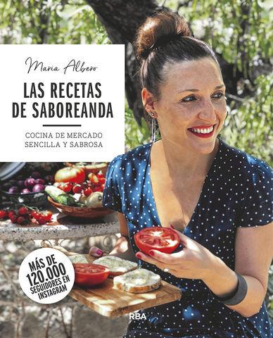 RECETAS DE SABOREANDA. COCINA DE MERCADO SENCILLA Y SABROSA, LAS