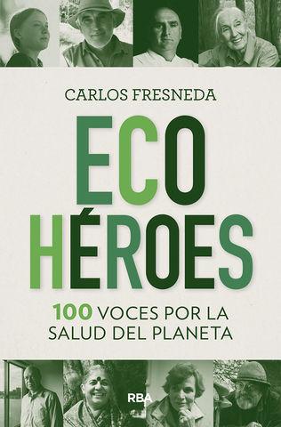 ECOHEROES. 100 VOCES POR LA SALUD DEL PLANETA