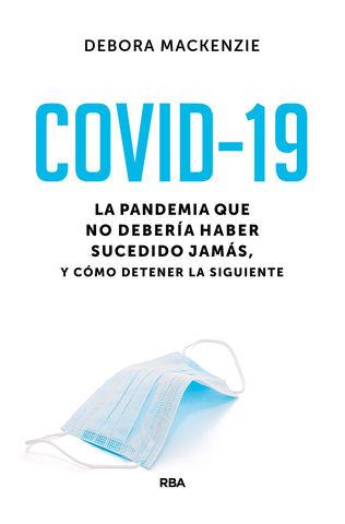 COVID-19. LA PANDEMIA QUE NO DEBERIA HABER SUCEDID