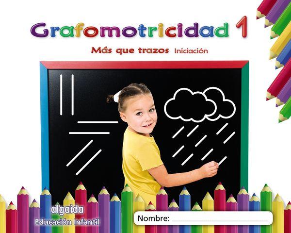 GRAFOMOTRICIDAD 1 - Mas que Trazos - iniciacion
