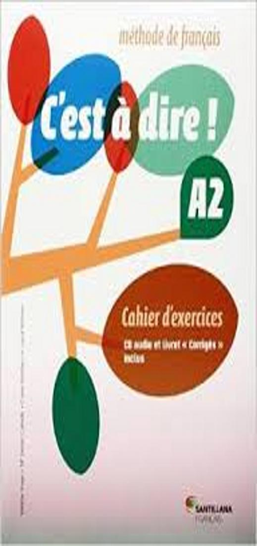 C´EST A DIRE A2 Exercices + CD