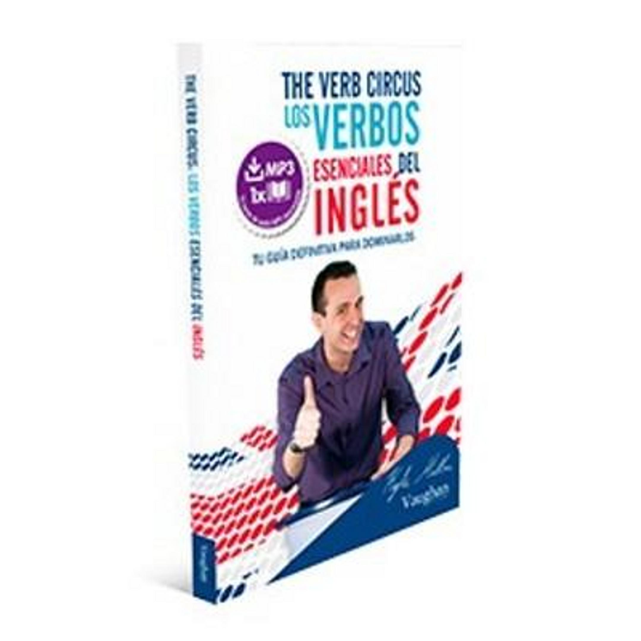 VERB CIRCUS, THE: LOS VERBOS ESENCIALES EN INGLES - Vaughan