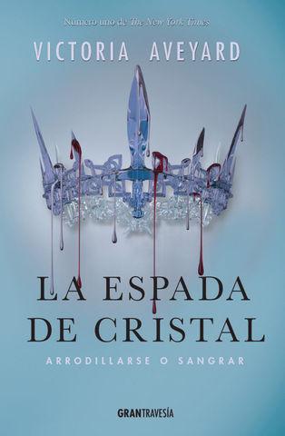 ESPADA DE CRISTAL, LA  ARRODILLARSE O SANGRAR