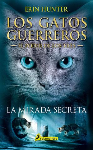 GATOS GUERREROS EL PODER DE LOS TRES LA MIRADA SECRETA