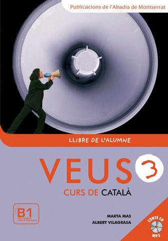 VEUS: CURS DE CATALÀ 3 Llibre de l´alumne + CD