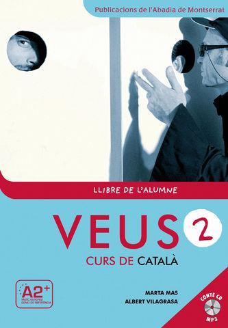 VEUS: CURS DE CATALÀ 2 Llibre de l´alumne + CD
