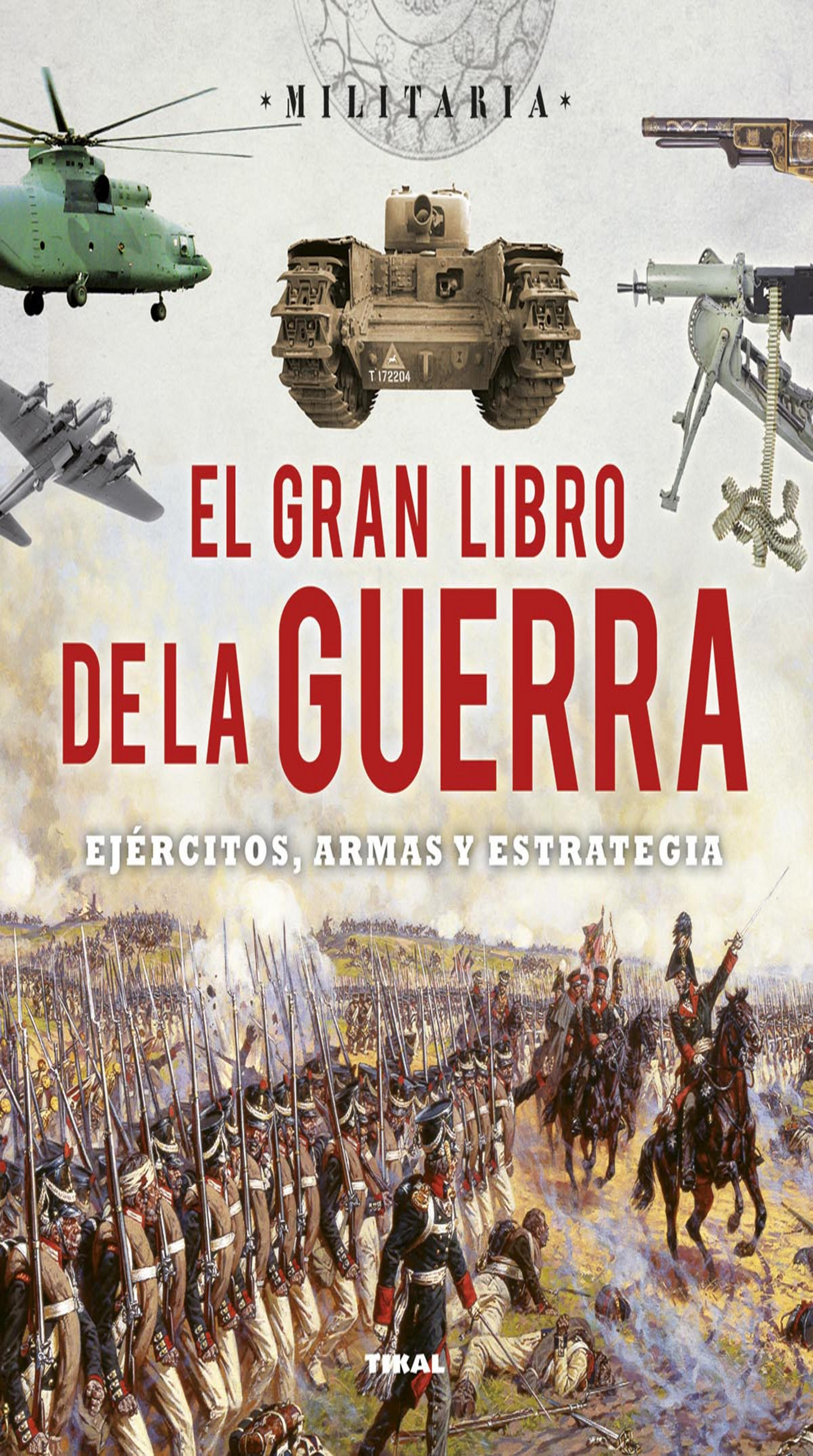 GRAN LIBRO DE LA GUERRA, EJERCITO,  ARMAS Y ESTRATEGIAS