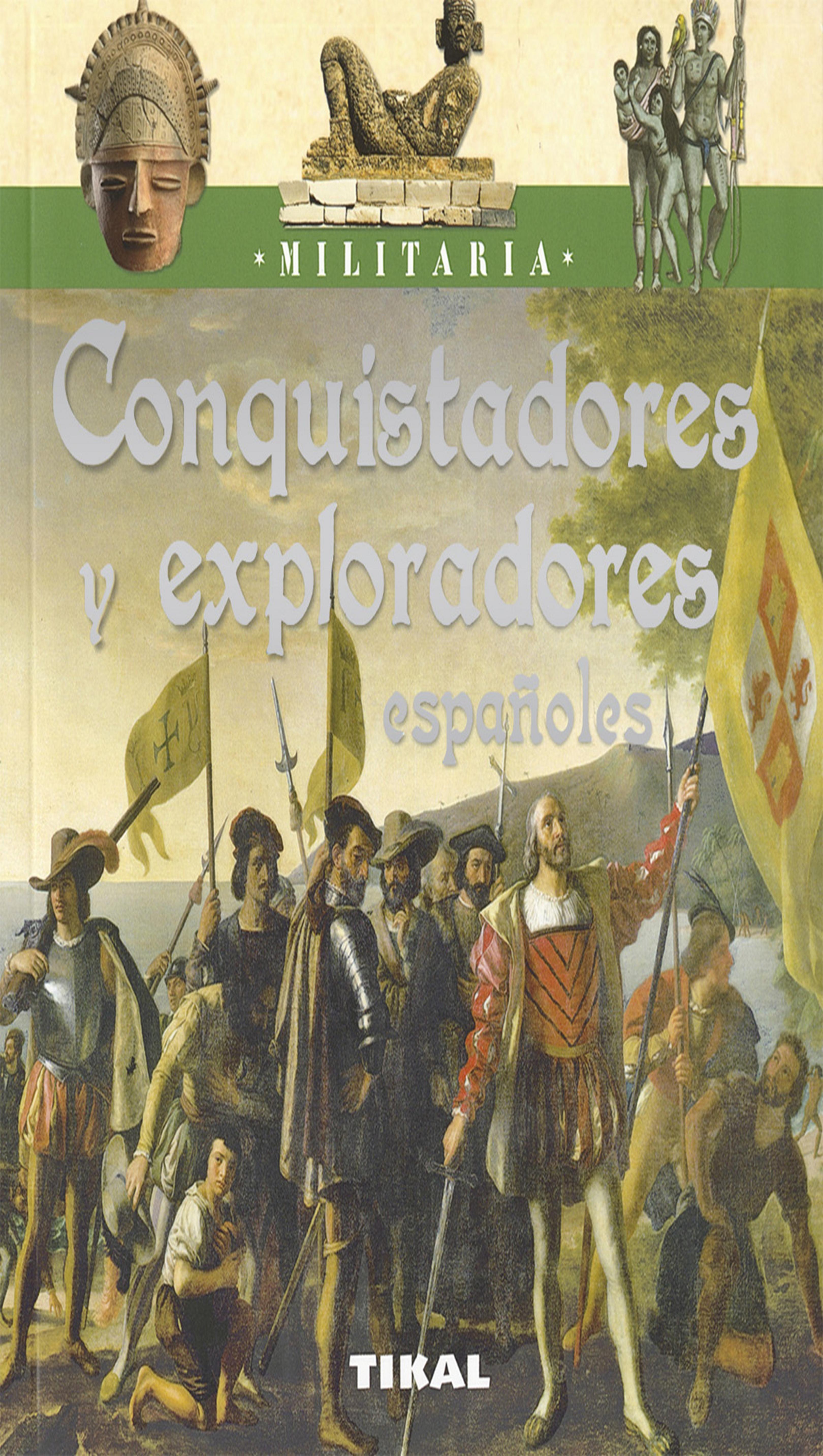 CONQUISTADORES Y EXPLORADORES