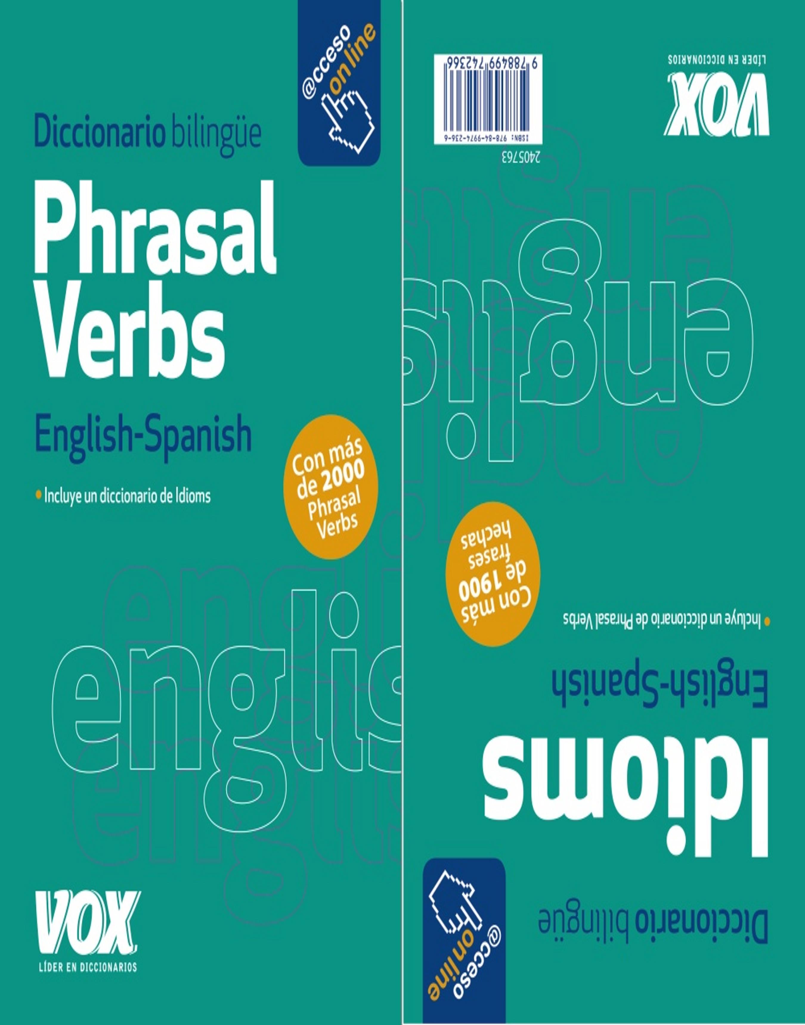 DICC BILINGÜE IDIOMS + PHRASAL VERBS English / Spanish Acceso Online