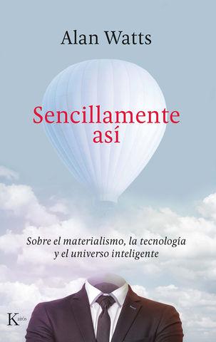 SENCILLAMENTE ASÍ SOBRE EL MATERIALISMO LA TECNOLOGIA