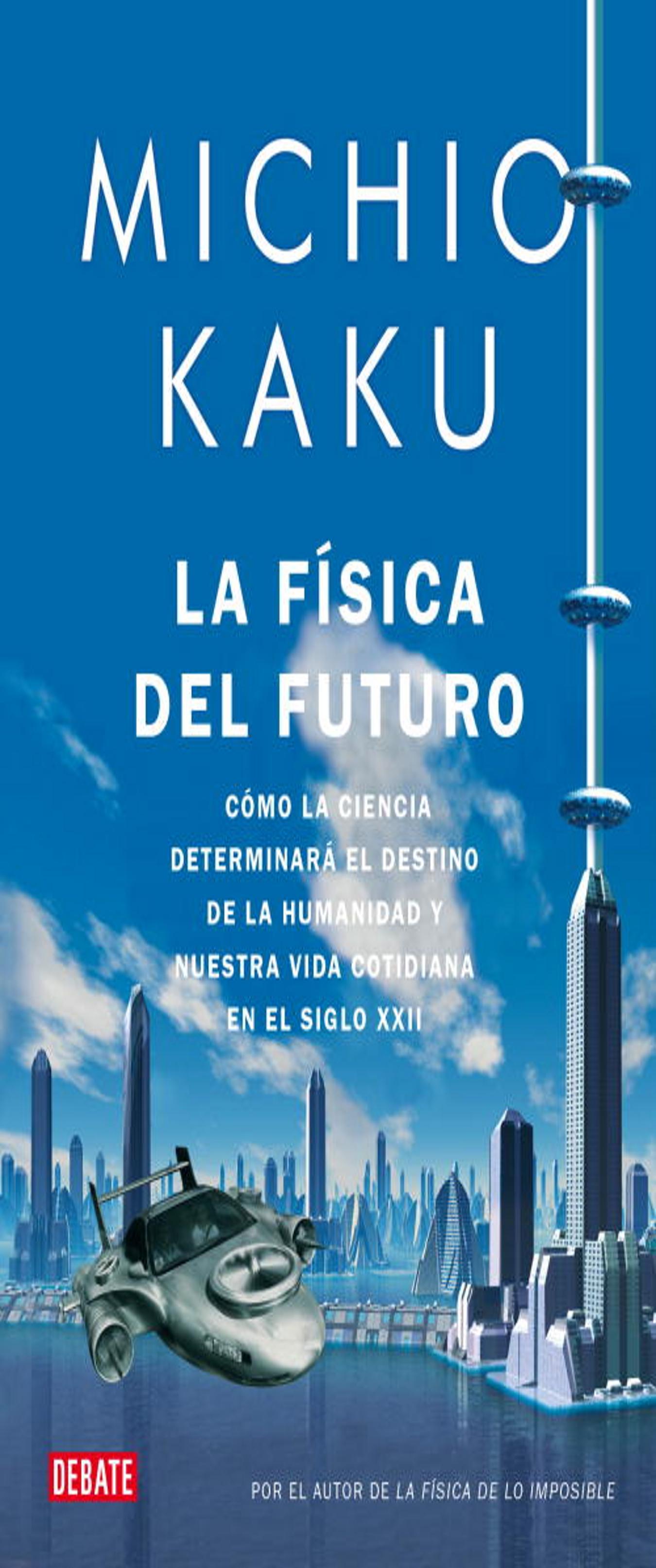 FISICA DEL FUTURO, LA