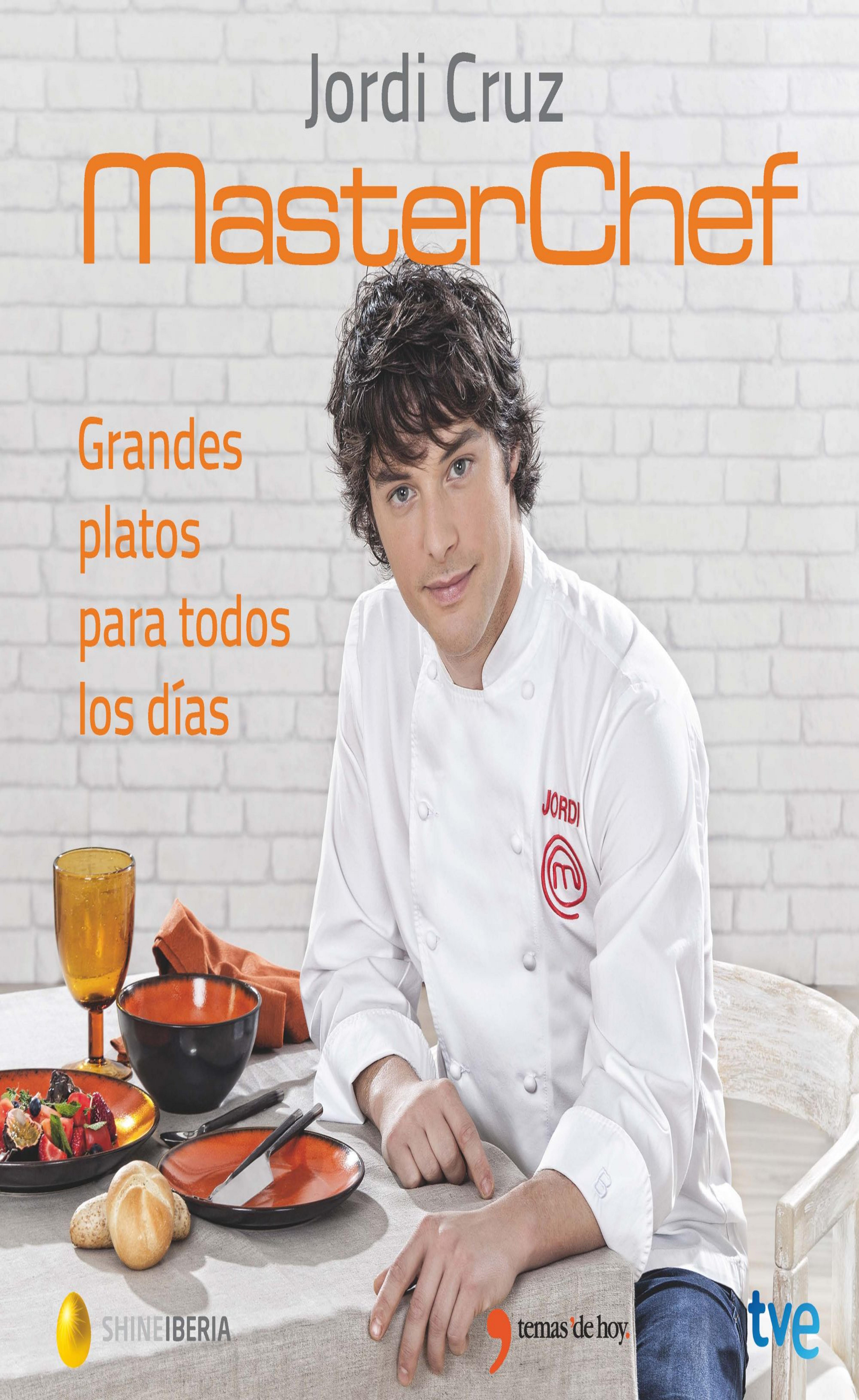 MASTERCHEF: GRANDES PLATOS PARA TODOS LOS DIAS